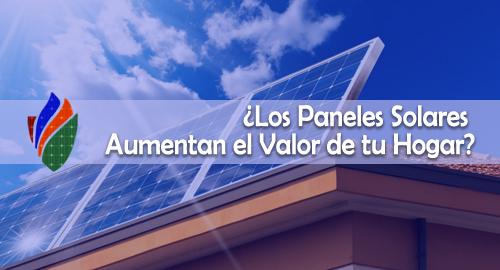 ¿Los Paneles Solares Aumentan el Valor de tu Hogar?