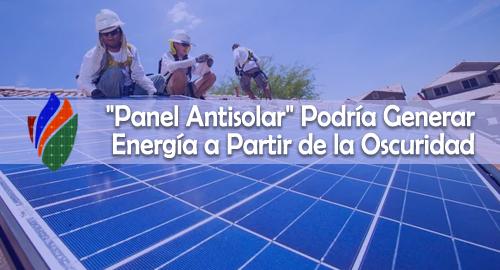 Panel Antisolar Podría Generar Energía a Partir de la Oscuridad